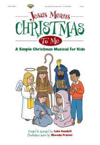 """""""Jesus Means Christmas"""" Children's Program"""